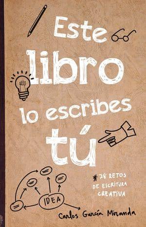 Este libro lo escribes tú Libros storytelling y escritura creativa