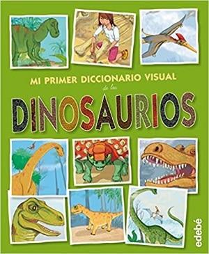 Mi primer diccionario visual de los dinosaurios