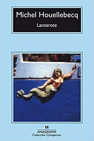 Lanzarote - Houellebecq - viajes para viajar a otros mundos