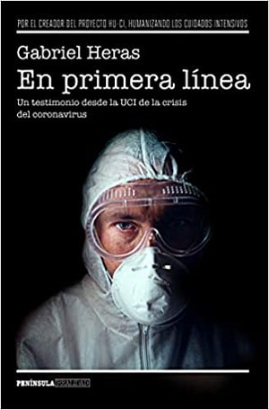 En primera línea: Un testimonio desde la UCI de la crisis del coronavirus