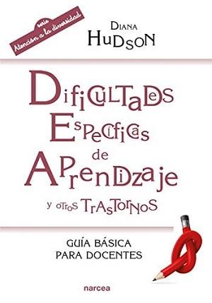 Dificultades específicas de aprendizaje y otros trastornos: Guía básica para docentes