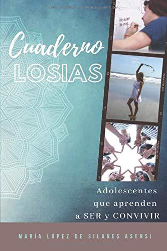 Cuaderno Losias: Guía práctica para adolescentes conscientes
