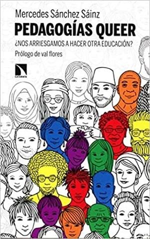 Pedagogías queer: ¿Nos arriesgamos a hacer otra educación?