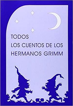 Todos los cuentos de los hermanos Grimm lecturas veraniegas