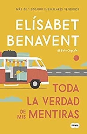 Toda la verdad de mis mentiras - Benavent - Beta coqueta - novelas románticas