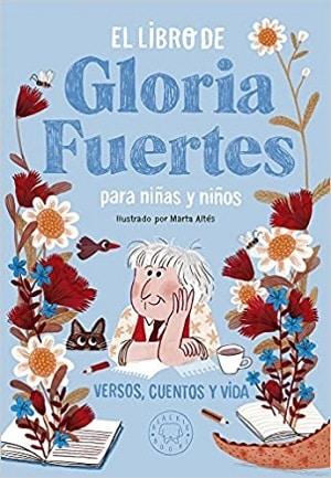 El libro de gloria fuertes para niñas y niños versos cuentos y vida