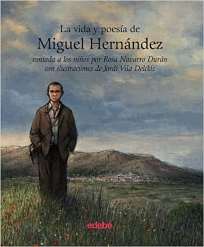 La vida y poesía de Miguel Hernández