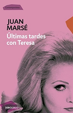 Últimas tardes con Teresa - Juan Marsé
