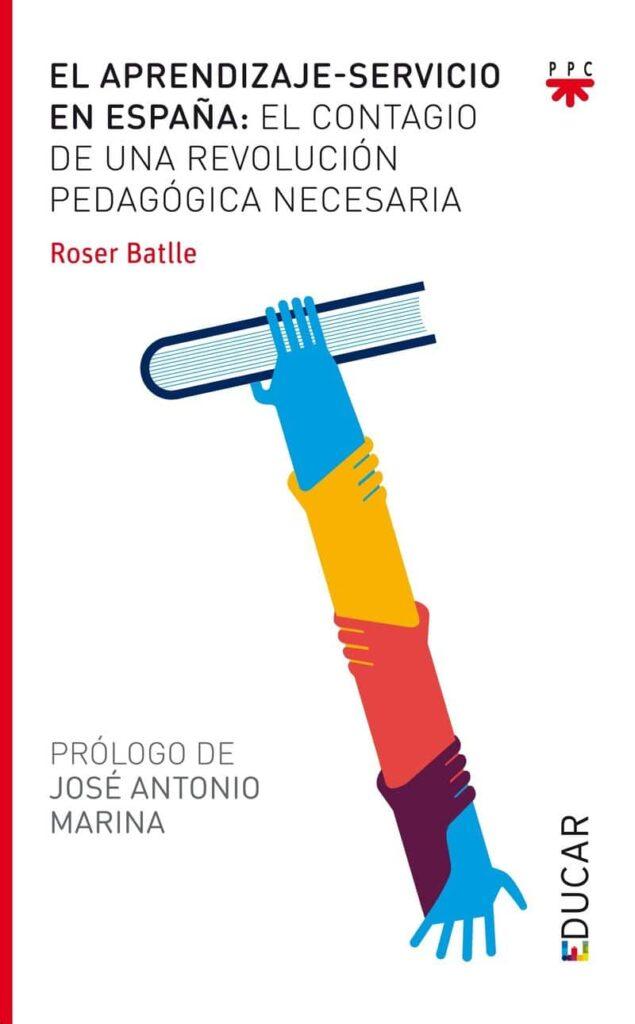 El Aprendizaje-Servicio En España: el contagio de una revolución pedagógica necesaria