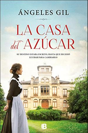 La casa del Azúcar - Ángeles Gil