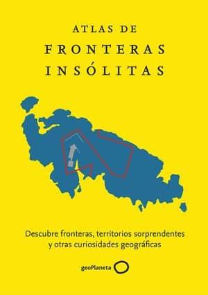 Atlas de fronteras insólitas novedades editoriales noviembre 2020