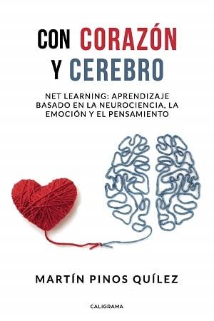 Con corazón y cerebro: aprendizaje basado en la neurociencia, la emoción y el pensamiento.