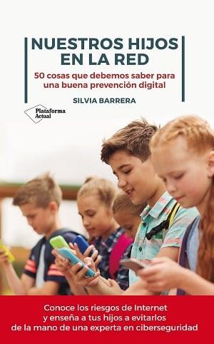 Nuestros hijos en la red - Silvia Barrera - uso responsable de la tecnología