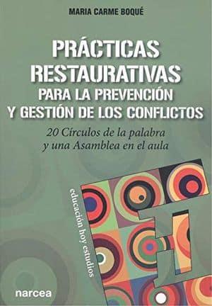 Prácticas restaurativas para la prevención y gestión de los conflictos: 20 Círculos de la palabra y una Asamblea en el aula