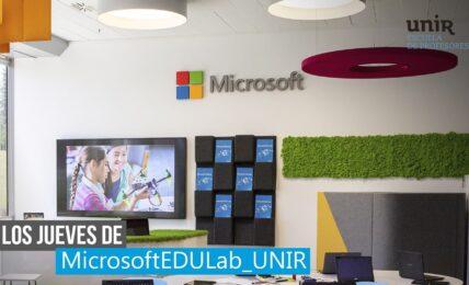 Los jueves de #MicrosoftEDULab_UNIR