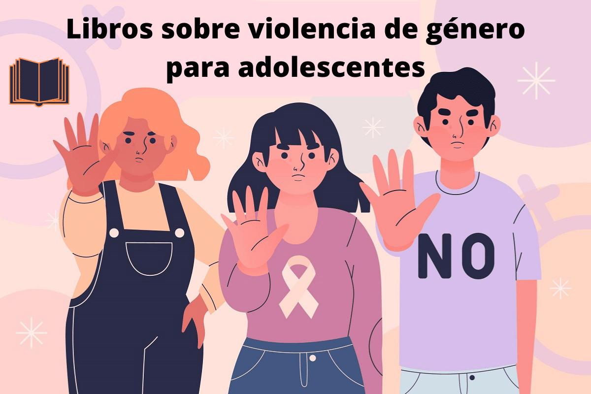 Libros sobre violencia de género para adolescentes