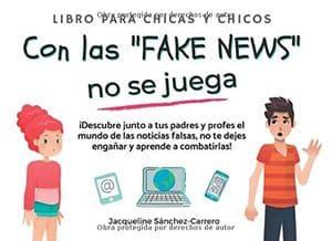 Con las 'Fake News' no se juega: libro para chicos y chicas