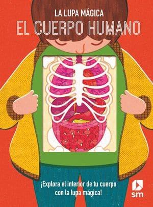 El cuerpo humano. La lupa mágica
