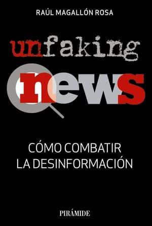 Unfaking News: cómo combatir la desinformación