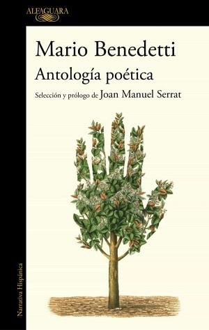 Antología poética de Mario Benedetti: selección y prólogo de Joan Manuel Serrat