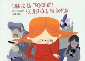 Cuando la tecnología secuestró a mi familia Álbumes ilustrados pantallas