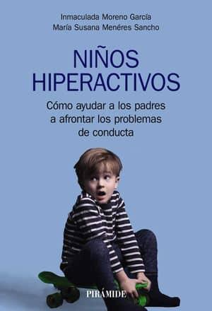 Niños hiperactivos: cómo ayudar a los padres a afrontar los problemas de conducta Libros sobre necesidades educativas especiales