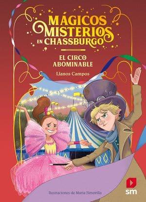 El circo abominable (Mágicos misterios de Chassburgo)