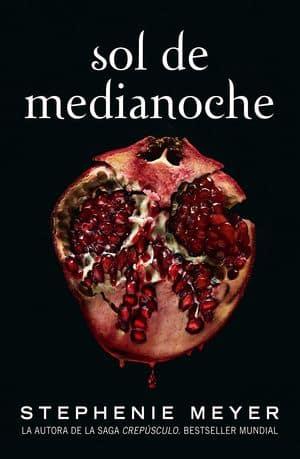 Sol de medianoche de Stephanie Meyer - conitnuación de la saga de Crepúsculo.