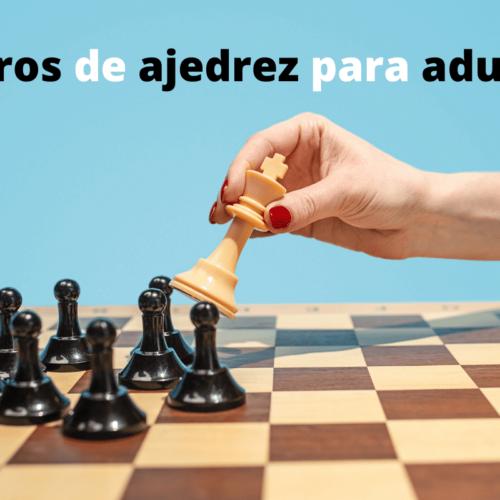 Lecturas que te dejarán en jaque: libros de ajedrez para adultos