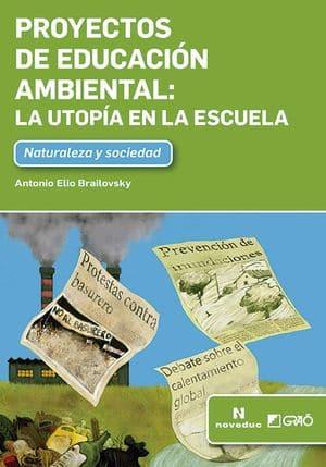 Proyectos de educación ambiental: la utopía en la escuela
