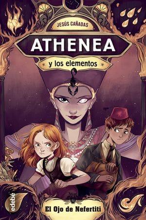 Athenea y los elementos 1. El ojo de Nefertiti sagas juveniles misterio