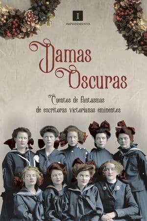 Damas oscuras: Cuentos de fantasmas de escritoras victorianas