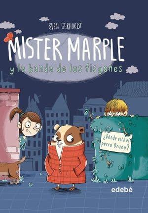 Mister Marple y la banda de los fisgones 1. ¿Dónde está el perro de Bruno?
