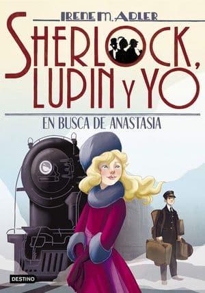 En busca de Anastasia. Sherlock, Lupin y yo