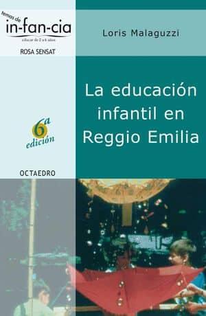 La educación infantil en Reggio Emilia Libros pedagogías alternativas