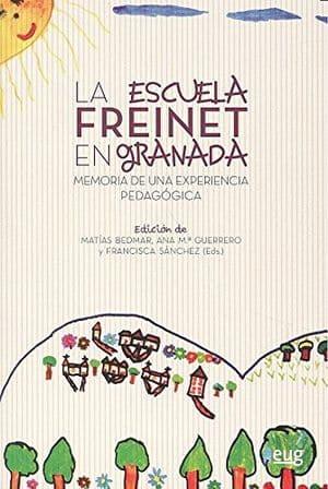 La escuela Freinet en Granada Libros pedagogías alternativas