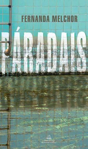 Páradais - Fernanda Melchor