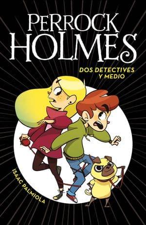 Perrock Holmes. Dos detectives y medio sagas juveniles misterio
