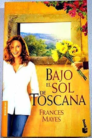 Bajo el sol de Toscana Frances Mayes