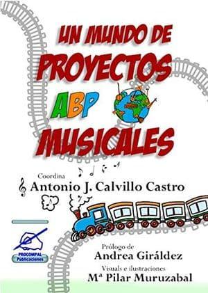 Un mundo de proyectos ABP musicales (Volumen 1)