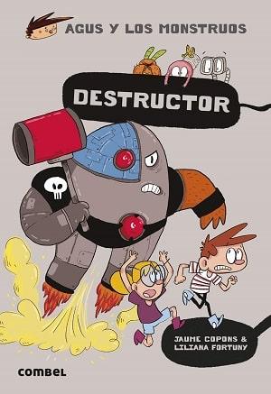 Destructor. Agus y los monstruos