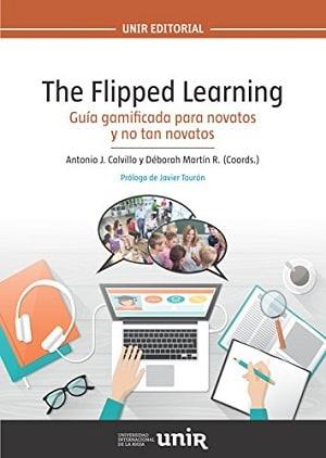 """The Flipped Learning: Guía """"gamificada"""" para novatos y no tan novatos"""