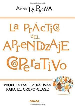 La práctica del Aprendizaje cooperativo: propuestas operativas para el grupo-clase