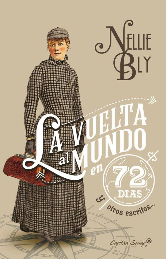Libro de Nelly Bly donde cuenta su viaje alrededor del mundo en 1889 y otros escritos