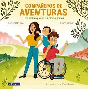 Compañeros de aventuras: La familia que no se rindió jamás
