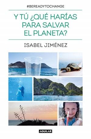 Y tú, ¿qué harías para salvar el planeta?