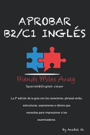 Aprobar B2/ C1 inglés: Friends Miles Away Libros pruebas oficiales inglés