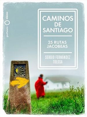 Caminos de Santiago: 25 rutas jacobeas