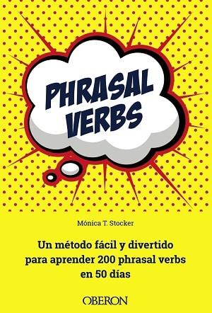 Phrasal verbs: Un método fácil y divertido Libros pruebas oficiales inglés