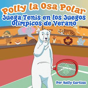 Polly la osa polar, juega al tenis en los Juegos Olímpicos de verano